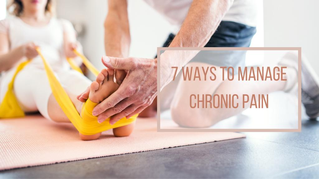 7 Ways to Manage Chronic Pain