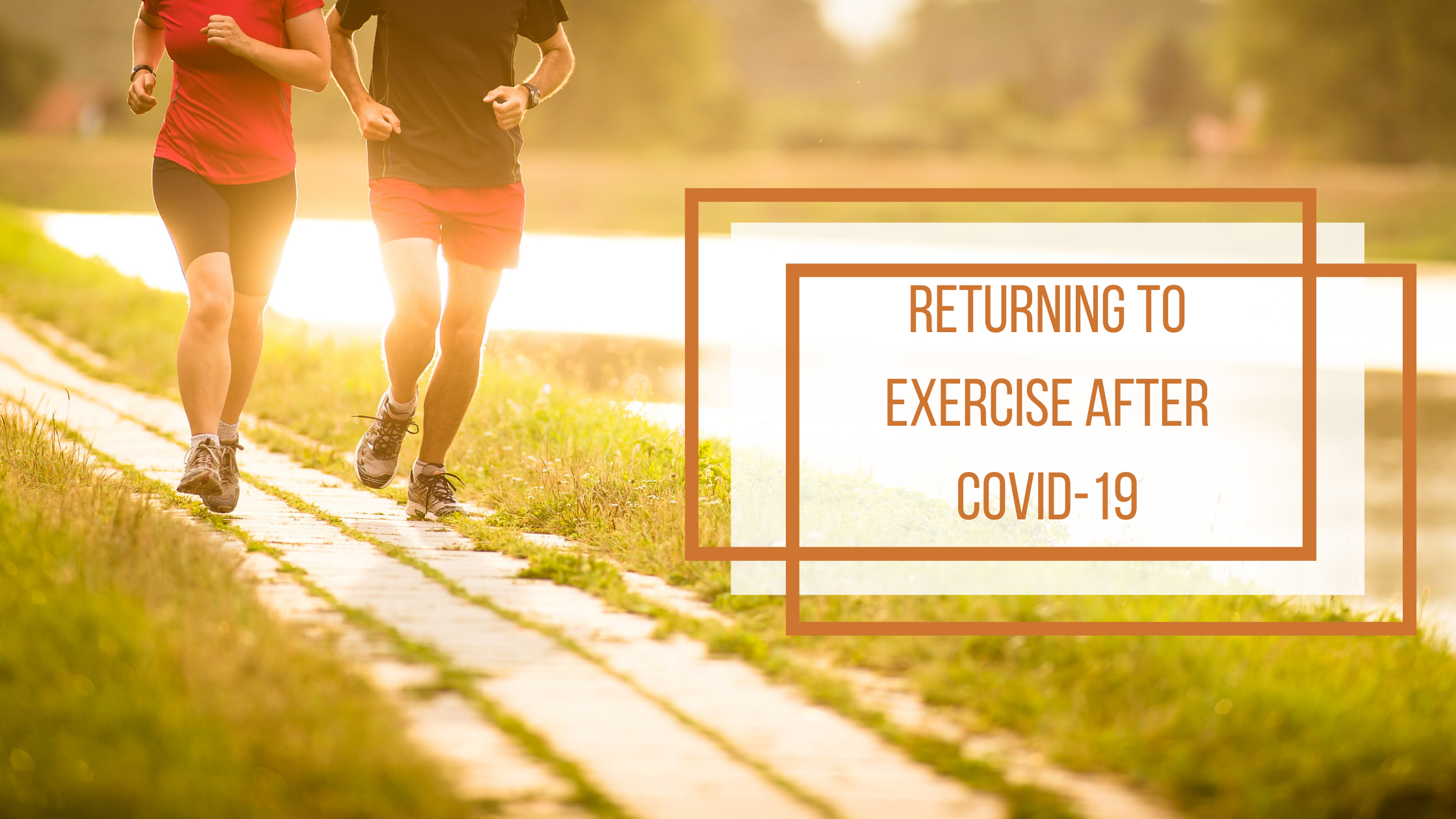 Returning to Exercise After COVID-19